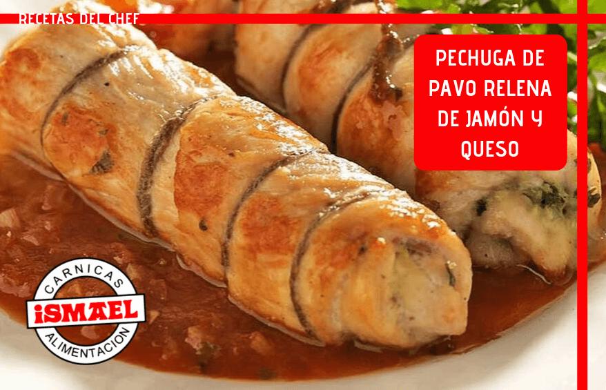 receta Pechuga de Pavo Rellena de Jamón y Queso